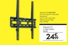 Oferta de Soporte para tv L-FIJO VESA  por 24,99€