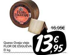 Oferta de Queso Oveja viejo FLOR DE ESGUEVA por 13,95€