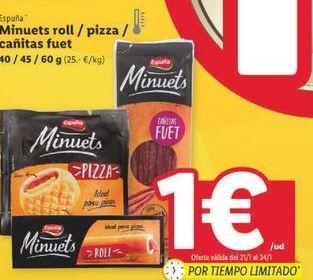 Oferta de Minuets roll/pizza/ cañitas fuet España por 1€