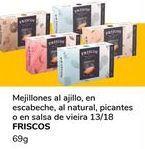 Oferta de Mejillones al ajillo, en escabeche, al natural, picantes o en salsa de vieira 13/18 por 1€