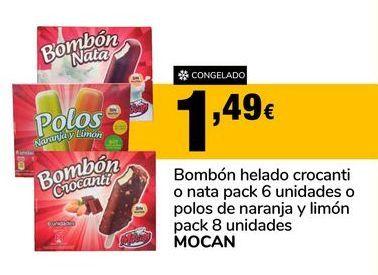 Oferta de Bombón helado crocanti o nata pack 6 unidades o polos de naranja y limon pack 8 unidades MOCAN por 1,49€