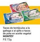 Oferta de Tacos de tantaculos a la gallega o al ajillo o tacos de pota en aceite vegetal MONTEY por 1€