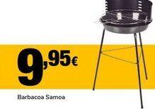 Oferta de Barbacoa Samoa por 9,95€