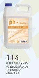 Oferta de PQ REDUCTOR DE PH LÍQUIDO  por 11,9€