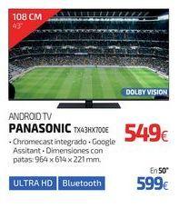 Oferta de ANDROID TV PANASONIC TX43HX700E por 549€