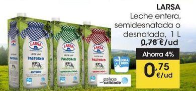 Oferta de LARSA Leche entera, semidesnatada o desnatada,  1 L por 0,75€
