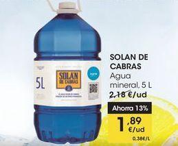Oferta de SOLAN DE CABRAS Agua mineral, 5 L por 1,89€