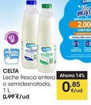 Oferta de CELTA Leche fresca entera o semidesnatada,  1 L por 0,85€