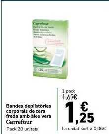 Oferta de Bandas depilatorias corporales de cera fría con aloe vera Carrefour por 1,25€