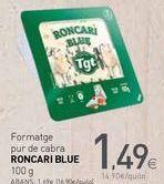 Oferta de Formatge pur de cabra RONCARI BLUE por 1,49€