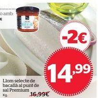 Oferta de Lomo selecto de bacalao al punto de sal Premium por 14,99€