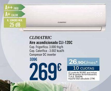 Oferta de CLIMATRIC Aire acondicionado CLI-12DC por 269€