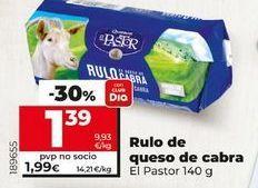 Oferta de Rulo de queso de cabra El Pastor por 1,95€