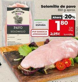 Oferta de Solomillo de pavo  por 1,8€