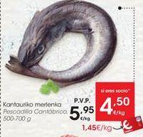 Oferta de Pescadilla Cantábrico  por 4,5€
