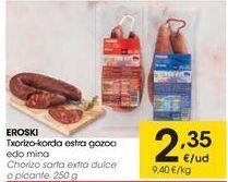 Oferta de EROSKI Chorizo sarta extra dulce o picante  por 2,35€