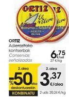 Oferta de Conservas señalizadas ORTIZ  por 6,75€