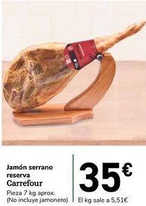 Oferta de Jamón serrano reserva Carrefour por 35€