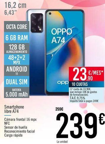 Oferta de Smartphone libre A74 por 239€