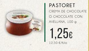 Oferta de Pastoret crema de chocolate  o chocolate con avellana, 100 g por 1,25€