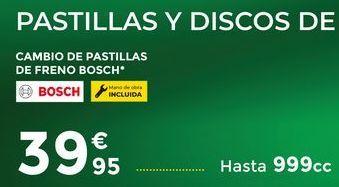 Oferta de Cambio de pastillas de freno Bosch 999cc por 39,95€