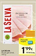 Oferta de Pechuga de pavo La Selva por 1,99€