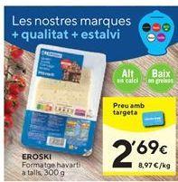 Oferta de Queso havarti eroski por 2,69€