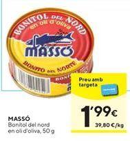 Oferta de Bonito del norte en aceite de oliva Massó por 1,99€