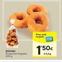 Oferta de Rosquillas eroski por 1,5€