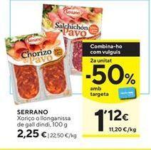 Oferta de Chorizo o  Serrano de pavo por 2,25€