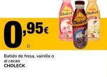 Oferta de Batido de fresa, vainilla o al cacao Choleck por 0,95€