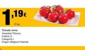 Oferta de Tomate rama Variedad:Pitenza Calibre:G Categoría:I Orígen: Bélgica/Holanda por 1,19€