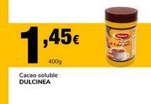Oferta de Cacao soluble Dulcinea por 1,45€