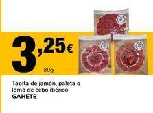 Oferta de Tapita de jamón, paleta o lomo de cebo ibérico Gahete por 3,25€