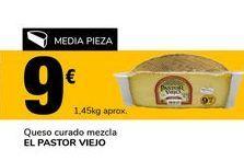 Oferta de Queso curado mezcla El Pastor Viejo por 9€