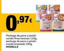 Oferta de Pechuga de pavo o jamón cocido finas lonchas 110 g, pechuga de pavo o jamón cocido braseado 100 g. Monells por 0,97€