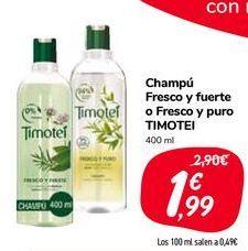 Oferta de Champú Fresco y fuerte o Fresco y puro TIMOTEI por 1,99€