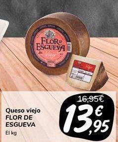Oferta de Queso viejo FLOR DE ESGUEVA por 13,95€