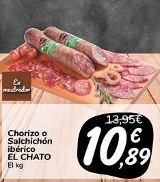 Oferta de Chorizo o Salchichón ibérico EL CHATO por 10,89€