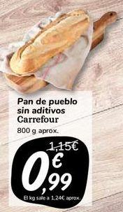 Oferta de Pan de pueblo sin aditivos Carrefour por 0,99€