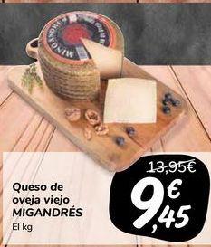 Oferta de Queso de oveja viejo MIGANDRÉS por 9,45€