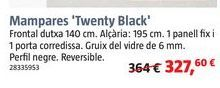 Oferta de Mampara de ducha TWENTY BLACK por 327,6€