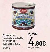 Oferta de Crema de castañas vainilla CLEMENT FAUGIER lata  por 4,8€
