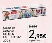 Oferta de Crema de castañas CLEMENT FAUGIER Tubo por 2,95€