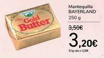 Oferta de Mantequilla BAYERLAND  por 3,2€
