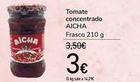 Oferta de Tomate concentrado AICHA por 3€