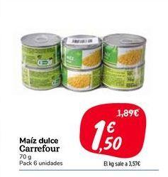 Oferta de Maíz dulce carrefour 70 g Pack de 6 unidades por 1,5€
