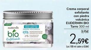 Oferta de Crema corporal exfoliante con piedra volcánica EUDERMIN BIO por 2,59€