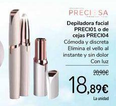 Oferta de Depiladora facial PRECI01 o de cejas PRECI04 por 18,89€
