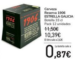 Oferta de Cerveza Reserva 1906 ESTRELLA GALICIA  por 10,39€